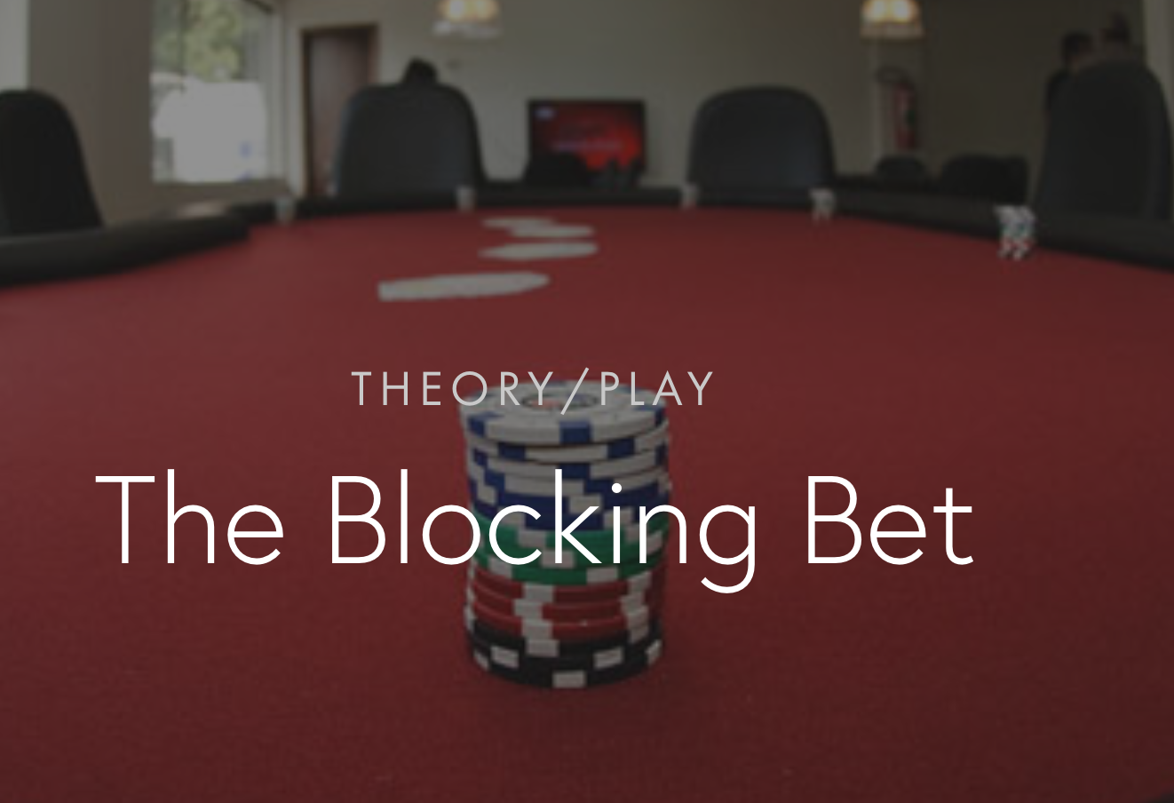 Poker Blocking Bet