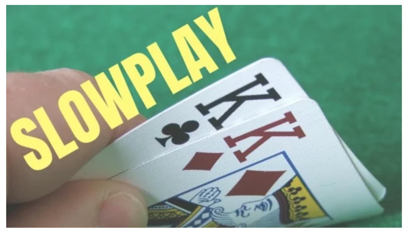 Slow-play in poker
